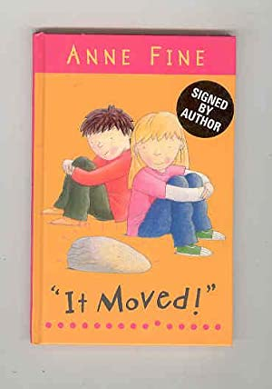 "IT MOVED!"" (SIGNED COPY): FINE, Anne"