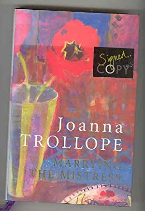 MARRYING THE MISTRESS (SIGNED COPY): TROLLOPE, Joanna