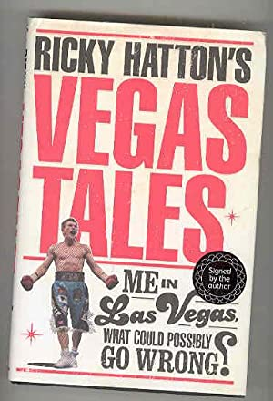 RICKY HATTON'S VEGAS TALES Me in Las Vegas What Could Possibly go Wrong? (SIGNED COPY): HATTON...
