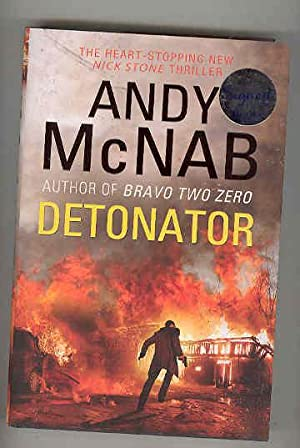 DETONATOR (A Nick Stone Thriller) (SIGNED COPY): McNAB, Andy