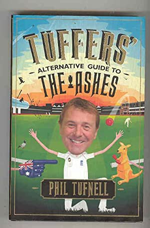 TUFFERS' ALTERNATIVE GUIDE TO THE ASHES (INSCRIBED COPY): TUFNELL, Phil with BARNES, Justyn