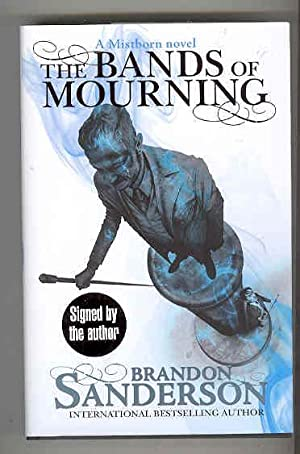 THE BANDS OF MOURNING A Mistborn Novel: SANDERSON, Brandon