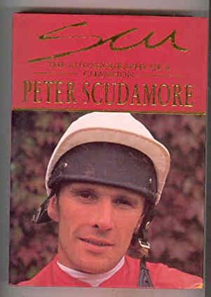 SCU The Autobiography of a Champion (SIGNED COPY): SCUDAMORE, Peter