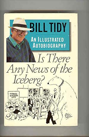 IS THERE ANY NEWS OF THE ICEBERG? An Illustrated Autobiography (SIGNED and DOODLED COPY)