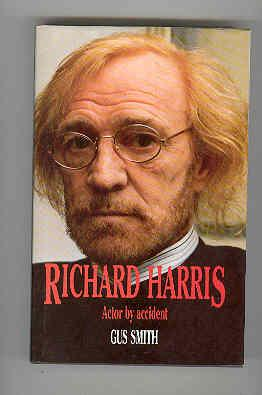 RICHARD HARRIS. Actor By Accident.: SMITH, Gus
