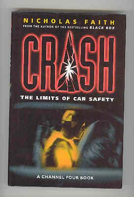 CRASH The Limits of Car Safety: FAITH, Nicholas