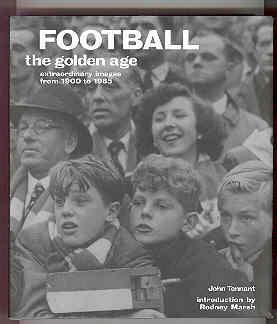 FOOTBALL The Golden Age Extraordinary Images from 1900 to 1985: TENNANT, John