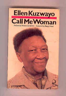 CALL ME WOMEN (INSCRIBED COPY): KUZWAYO, Ellen