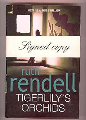 TIGERLILY'S ORCHIDS (SIGNED COPY): RENDELL, Ruth