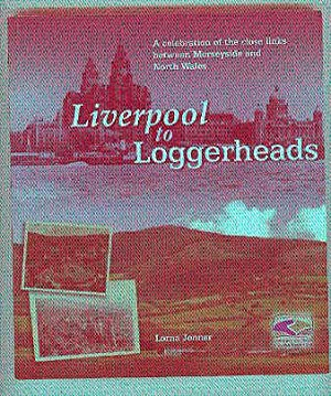 LIVERPOOL TO LOGGERHEADS A Celebration of the: JENNER, Lorna