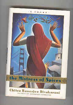 THE MISTRESS OF SPICES (INSCRIBED COPY): DIVAKARUNI, Chitra Banerjee