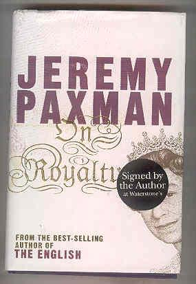 ON ROYALTY (SIGNED): PAXMAN, Jeremy