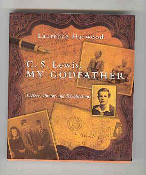 C.S. LEWIS, MY GODFATHER Letters, Photos and Recollections (INSCRIBED COPY): HARWOOD, Laurence