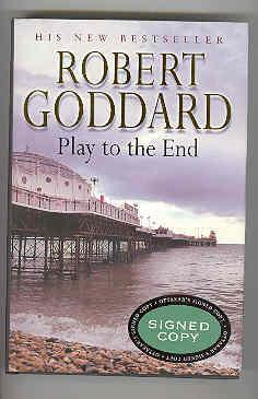 PLAY TO THE END (SIGNED COPY): GODDARD, Robert