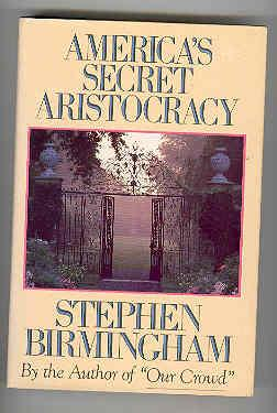 AMERICA'S SECRET ARISTOCRACY (SIGNED COPY): BIRMINGHAM, Stephen