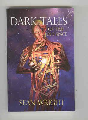 DARK TALES of Time and Space (SIGNED COPY): WRIGHT, Sean
