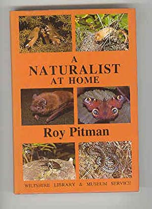 A NATURALIST AT HOME (SIGNED COPY): PITMAN, Roy