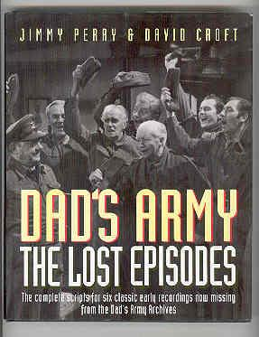 DAD'S ARMY The Lost Episodes The Complete Scripts for Six Classic Early Recordings Now Missing...