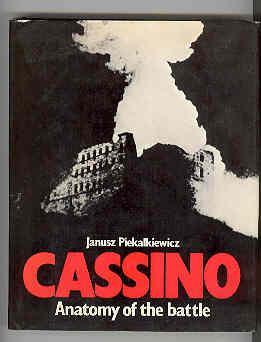 CASSINO Anatomy of the Battle: PIEKALKIEWICZ, Janusz