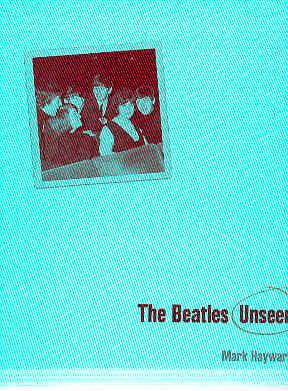 THE BEATLES UNSEEN Behind the Scenes with: HAYWARD, Mark with