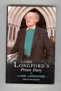 LORD LONGFORD'S Prison Diary: LONGFORD, Lord (Edited By Peter Stanford)