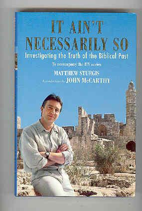 IT AIN'T NECESSARILY SO Investigating the Truth of the Biblical Past (SIGNED COPY): STURGIS, ...