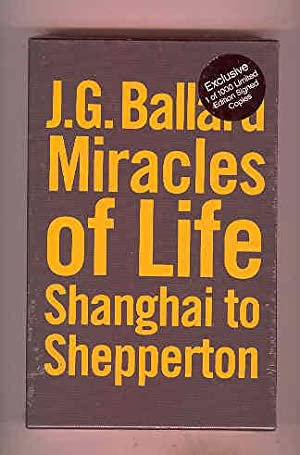 MIRACLES OF LIFE Shanghai to Shepperton (SIGNED: BALLARD, J. G.