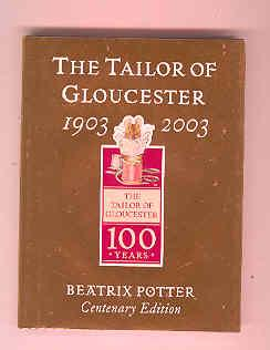 THE TAILOR OF GLOUCESTER Centenerary Edition. 1903 - 2003: POTTER, Beatrix