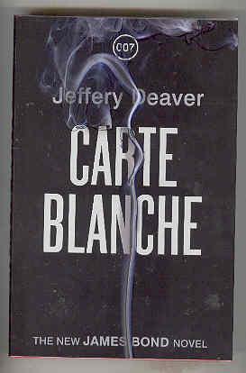 CARTE BLANCHE The New James Bond Novel (SIGNED COPY): DEAVER, Jeffrey