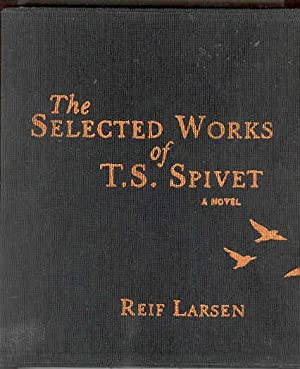 THE SELECTED WORKS OF T.S. SPIVET A Novel (SIGNED COPY): LARSEN, Reif