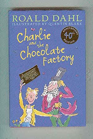 CHARLIE AND THE CHOCOLATE FACTORY 40th Anniversary: DAHL, Roald