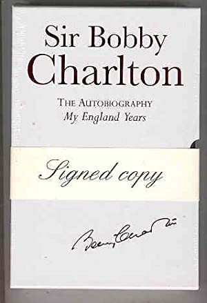 THE AUTOBIOGRAPHY My England Years (SIGNED COPY): CHARLTON, Sir Bobby