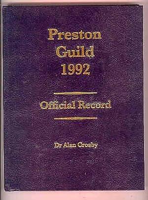PRESTON GUILD 1992 Official Record: CROSBY, Dr Alan