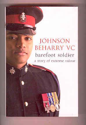 BAREFOOT SOLDIER A Story of Extreme Valour: BEHARRY VC, Johnson