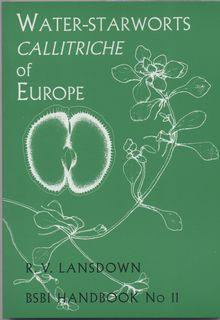 Water Starworts: Callitriche of Europe. BSBI Handbook: Lansdown, R. V.