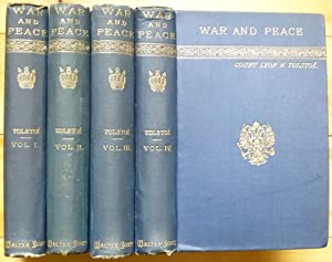 WAR AND PEACE. By Count Lyof N. Tolstoï. In Four Volumes