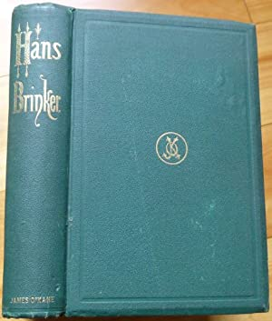 HANS BRINKER; or, The Silver Skates. A Story of Life in Holland