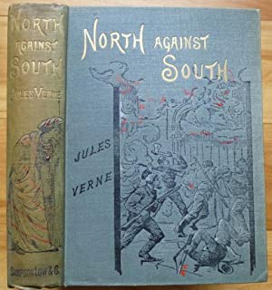 NORTH AGAINST SOUTH: Verne, Jules