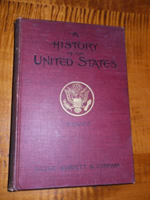 A HISTORY OF THE UNITED STATES FOR SCHOOLS: William A. Mowry