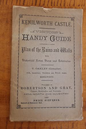 KENILWORTH CASTLE. VISITORS' HANDY GUIDE CONTAINING A LARGE PLAN OF THE RUINS AND WALLS