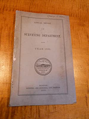 ANNUAL REPORT OF THE SURVEYING DEPARTMENT, FOR THE YEAR 1892. BOSTON