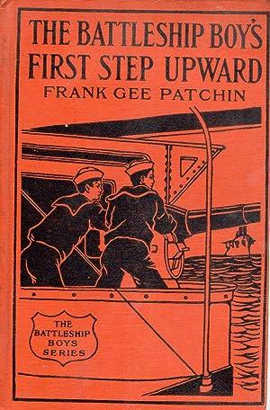 THE BATTLESHIP BOY'S FIRST STEP UPWARD: FRANK GEE PATCHIN