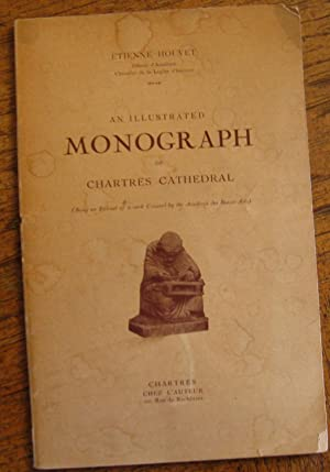 An Illustrated Monograph of Chartres Cathedral: Etienne Houvet