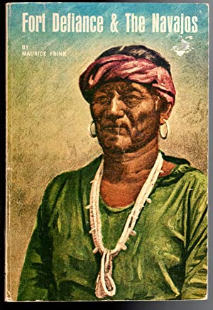 Fort Defiance and the Navajos: Maurice Frink