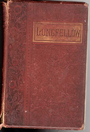 The Poetical Works of Henry Wadsworth Longfellow: Henry Wadsworth Longfellow.
