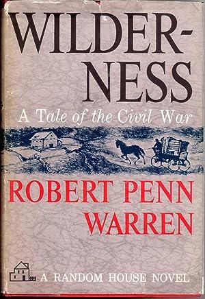 Wilderness: A Tale of the Civil War: Robert Penn Warren