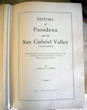 HISTORY OF PASADENA AND THE SAN GABRIEL VALLEY (3 VOLUMES, COMPLETE): Carew, Harold D.,