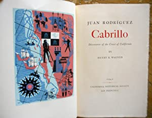 JUAN RODRIGUEZ CABRILLO: DISCOVERER OF THE COAST OF CALIFORNIA.: Wagner, Henry R.,