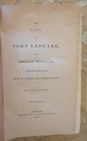 THE LIFE OF JOHN LEDYARD, THE AMERICAN TRAVELLER; COMPRISING SELECTIONS FROM HIS JOURNALS AND ...