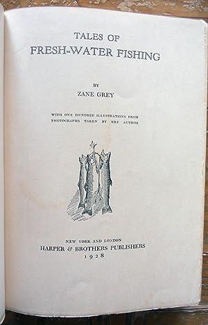 TALES OF FRESH-WATER FISHING.: Grey, Zane,
